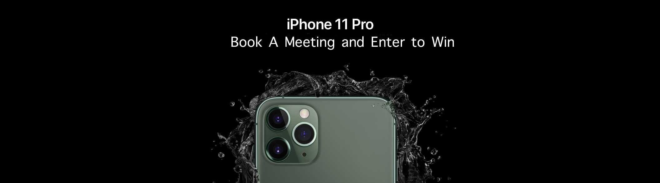 Book A Meeting and Enter to Win an iPhone 11 Pro